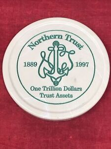 """Northern Trust One Trillion Dollars 1997 Trust Assets 4"""" Cup Coaster"""