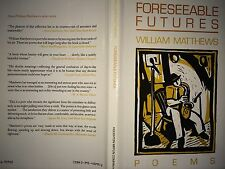 FORESEEABLE FUTURES BY WILLIAM MATTHEWS   *FIRST EDITION*SIGNED*
