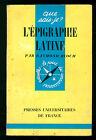 BLOCH RAYMOND L'EPIGRAPHIE LATINE PRESSE UNIVERSITAIRE FRANCE 1961 QUE SAIS-JE?