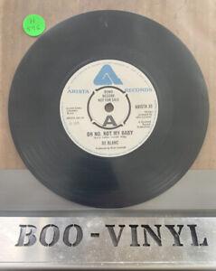 "DE BLANC Oh No Not My Baby 7"" VINYL UK Arista 1975 Demo B/W EX CON"