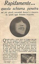 W4219 COLGATE - Rapidamente questa schiuma penetra... - Pubblicità del 1930 - Ad