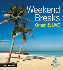 Weekend Breaks, Oman & Uae: A Guide to Exceptional Stays in the Gulf, , Good, Un