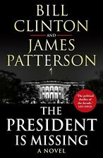 The President is Missing By James Patterson & President Bill (Paperback, 2018)