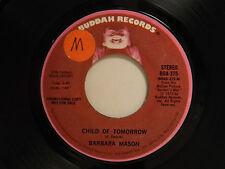 Barbara Mason dj 45 CHILD OF TOMORROW bw same song   Buddah VG++ soul