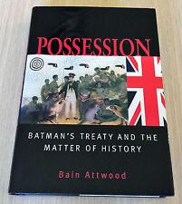 Bain Attwood - POSSESSION - Batman's Treaty and the Matter of History - HCDJ