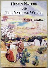 Human Nature and the Natural World : Alan Hamilton : 9781858453026