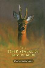The Deer Stalker's Bedside Book Smith-Jones, Charles Hardcover Book New