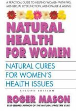 Natural Health for Women, Second Edition: Natural Cures for Women's Health