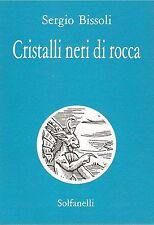 CRISTALLI NERI DI ROCCA - SERGIO BISSOLI - VIA CORRIERE