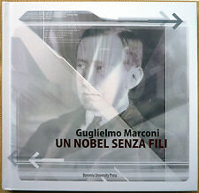 Guglielmo Marconi: un Nobel senza fili, Ed. Bononia University Press, 2009