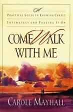 Come Walk with Me: A Practical Guide to Knowing Christ Intimately and-ExLibrary