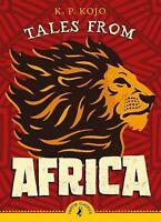 Tales from Africa (Puffin Classics) by Kojo, K.P., NEW Book, FREE & FAST Deliver