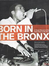 BORN IN THE BRONX  A Visual Record of the Early Days of Hip Hop  Johan Kugelberg