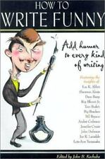 How to Write Funny: Add Humor to Every Kind of Writing