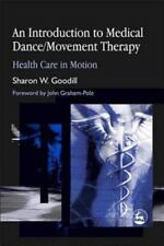 Introduction to Medical Dance/Movement Therapy : Health Care in Motion by...
