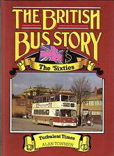 Britiish Bus Story The 'Sixties 60s Turbulent Times by Alan Townsin TPC 1985