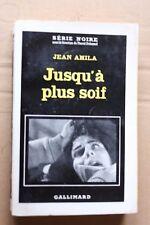 SERIE NOIRE 713 EO Jean Amila Jusqu'a Plus Soif