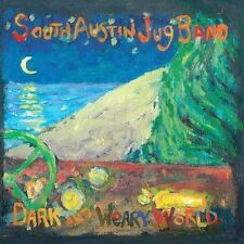 Dark and Weary World, South Austin Jug Band, Good
