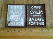 Girl Scout=Keep Calm I Have a Badge for This=Fun Patches/Badges=$1.95 Ship