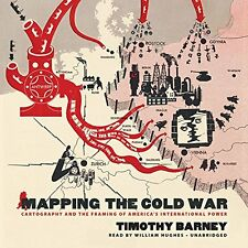 Mapping the Cold War: Cartography and the Framing of America's International Po