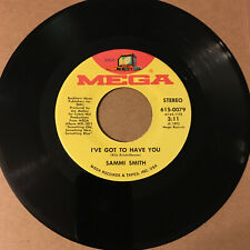 Sammi Smith I've Got To Have You / Jimmy's In Georgia 45 RPM Vinyl VG+