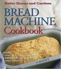 Bread Machine Cookbook by Better Homes and Gardens Books