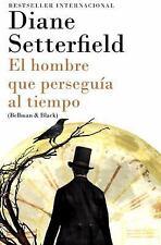 El hombre que perseguía al tiempo: (Bellman & Black--Spanish-language-ExLibrary