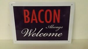 New Bacon Always Welcome Tin Sign