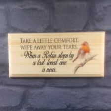 Take A Little Comfort Plaque / Sign - Robin Lost Loved One In Memory Garden 464