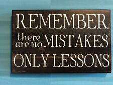 'REMEMBER there are no MISTAKES ONLY LESSONS' PLAQUE
