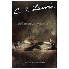 El Caballo y el Muchacho Cronicas de Narnia Spanish Edition