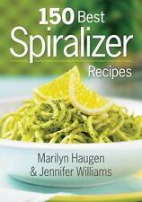 NEW 150 Best Spiralizer Recipes by Jennifer Williams Paperback Book (English) Fr