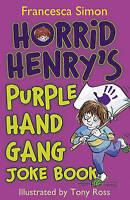 Horrid Henry's Purple Hand Gang Joke Book, Simon, Francesca, Very Good Book