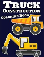 Truck Construction Coloring Book Truck Coloring Books for Boys  by Kusman Gray