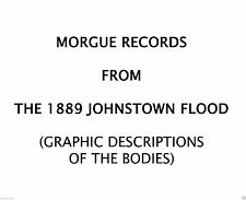 1889 Johnstown Flood morgue records of found bodies Disk will be mailed pdf