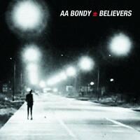 A.A. Bondy - Believers (NEW VINYL LP)