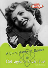 Outrageous Inventions  (Raintree: Weird History of Science), New, John Townsend