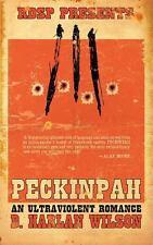 Peckinpah : An Ultraviolent Romance by D. Harlan Wilson (2013, Paperback)