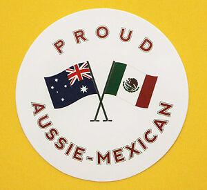 PROUD AUSSIE - MEXICAN AUSTRALIAN STICKER MEXICO VINYL DECAL CAR TRUCK CARAVAN