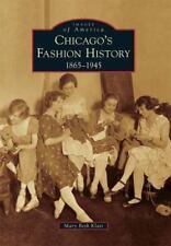 Images of America: Chicago's Fashion History : 1865-1945 by Mary Beth Klatt...