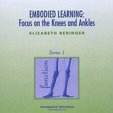 Elizabeth Beringer - Embodied Learning: Focus on Knees & Ankles 1 [New CD]