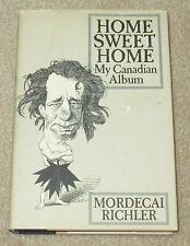 Home Sweet Home: My Canadian Album RICHLER, Mordecai