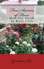 Four Seasons of Roses : 2014 Monthly Guide to Rose Care by Susan Fox (2013,...