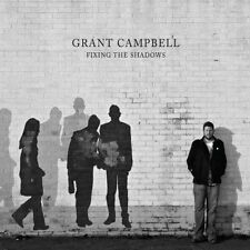 GRANT CAMPBELL - FIXING THE SHADOWS NEW CD