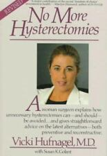 No More Hysterectomies by Susan K. Golant and Vickie G. Hufnagel (1989,...