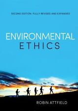 Environmental Ethics : An Overview for theTwenty-First Century by Robin...