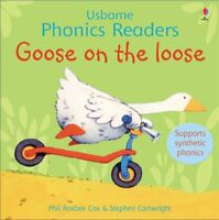 Goose on the Loose (Phonics Readers) By Stephen Cartwright Phil Roxbee Cox