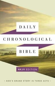 Daily Chronological Bible: NKJV Edition, Trade Paper