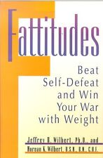 Fattitudes : Beat Self-Defeat and Win Your War wit