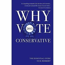 Nick Herbert, Why Vote Conservative 2015: The Essential Guide, Very Good Book